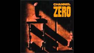 Channel Zero - Why