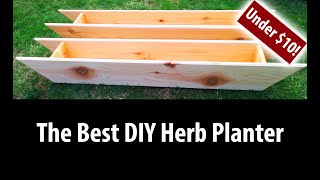 How To Build The Best DIY Herb Planter For Less Than $10! (2019)