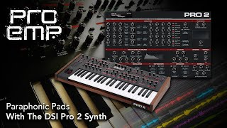 Paraphonic Pads With The DSI Pro 2