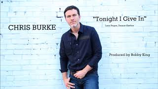 Chris Burke  - Tonight I Give In