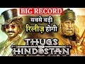 BIG RECORD: THUGS OF HINDOSTAN Will Release With Huge Number Of Screens |