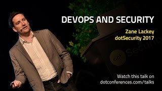 dotSecurity 2017 - Zane Lackey - DevOps and Security