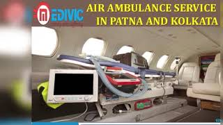 Use Incredible Life Support Air Ambulance Service in Patna by Medivic