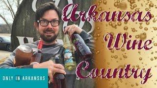 Arkansas Wine Country - Only In Arkansas