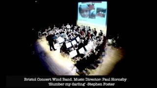 Bristol Concert Windband perform 'Slumber my darling ' (Stephen Foster)