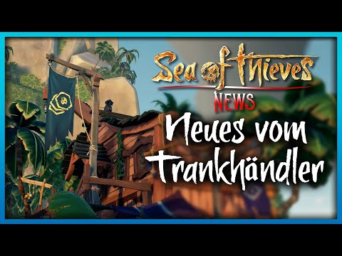 NEUES VOM TRANKHÄNDLER 💀 Patchnotes 2.0.4 💀 Sea Of Thieves News Deutsch