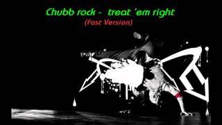 Chubb Rock - Treat em Right (Fast Version)