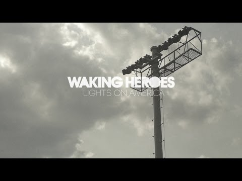 Waking Heroes - Lights on America