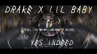 "DRAKE X LIL BABY ""YES INDEED"" I 2K EDIT"