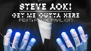 Get Me Outta Here (Official Audio) - Steve Aoki ft. Flux Pavilion