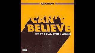 Kranium - Can't Believe Ft Ty Dolla $ign & WizKid (LYRICS ON SCREEN)