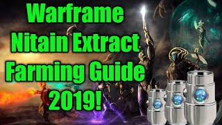 Warframe - Nitain Extract Farming Guide 2019!