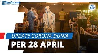 Update Corona Dunia 28 April 2021: Total 149,3 Juta Terinfeksi Covid-19, India Masih Menjadi Sorotan
