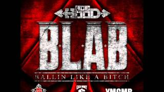 Ace Hood - B.L.A.B. (Ballin Like A Bitch)