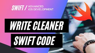 3 Simple Tips To Write Cleaner Swift Code [Swift 5]