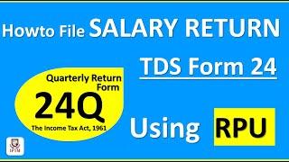 How to file salary TDS return Form 24Q | e- Filing TDS Quarterly return via RPU