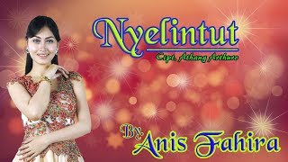 Download lagu Anis Fahira Nyelintut Mp3