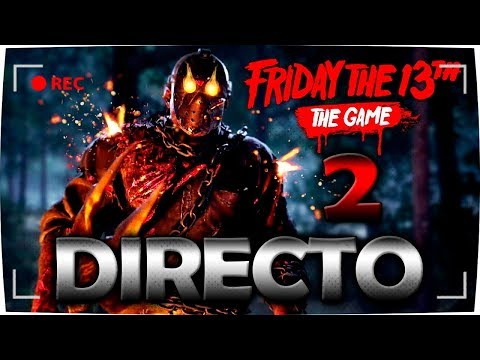 DIRECTO - LIVE - 2# FRIDAY THE 13th: THE GAME | JASON 5 o ROY | NUEVA DLC