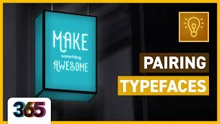 Pairing Typefaces | Tips & Time-lapse  #21/365 Days Of Creativity