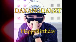 DanangDanzt - Happy Birthday (Official Lyric Video)