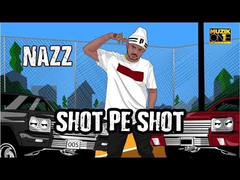 SHOT PE SHOT | NAZZ | OFFICIAL MUSIC VIDEO