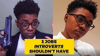 Introverts SHOULD NOT Have These 3 Jobs...