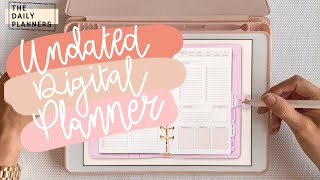 Undated Digital GoodNotes5 Planner | Flip Through + Planning & Tips | THE DAILY PLANNERS