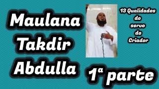 Maulana Takdir Abdulla 13 Qualidades Do Servo Do Misericordioso 1ª Parte