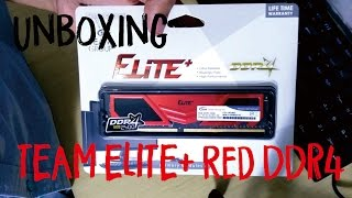Unboxing : Team Elite+ Red DDR4 PC 2400