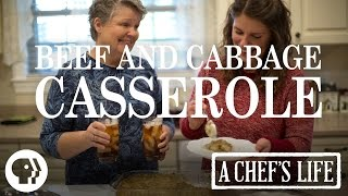 Beef and Cabbage Casserole | A Chef's Life | PBS Food