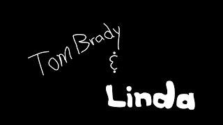 Tom Brady & Linda