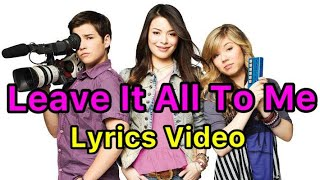 """iCarly theme song """"Leave It All To Me"""" (Lyrics) HD"""