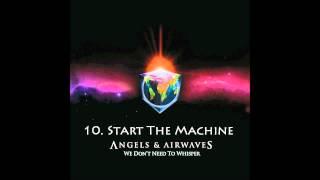10. Start The Machine - Angels & Airwaves HQ