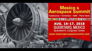 Mexico's Aerospace Summit 2018