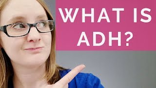 WHAT IS ADH?