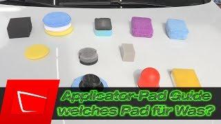 Applicator-Pad Guide - welches Pad für welches Produkt? Wachs, Versiegelung, Politur, Reifenpflege