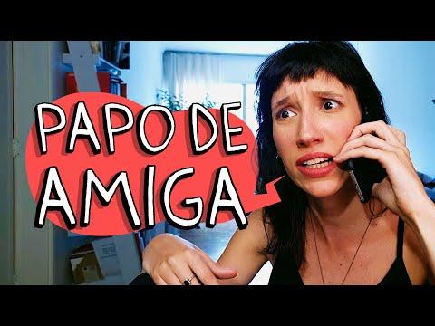 PAPO DE AMIGA