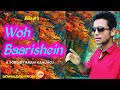Woh Baarishein ~ Bikash ~ Arjun Kanungo ~ Hindi song
