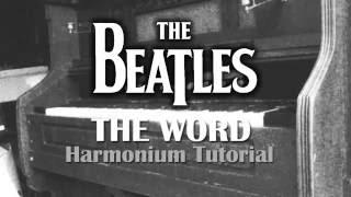 The Beatles - The Word Harmonium Tutorial HQ
