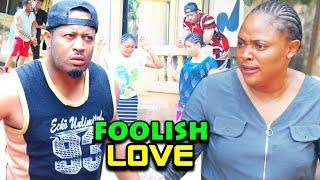 Foolish Love Season 7&8 - New Movie'' Mike Ezuruonye & Mary Lazarus 2021 Latest Nigerian Movie