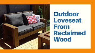 Outdoor Loveseat Made With Reclaimed Wood