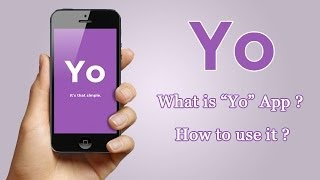 Yo App - What is Yo App and How to use it?