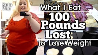Keto Meals: What I Ate to LOSE 100 POUNDS -  Breakfast Lunch Dinner and Keto Snacks
