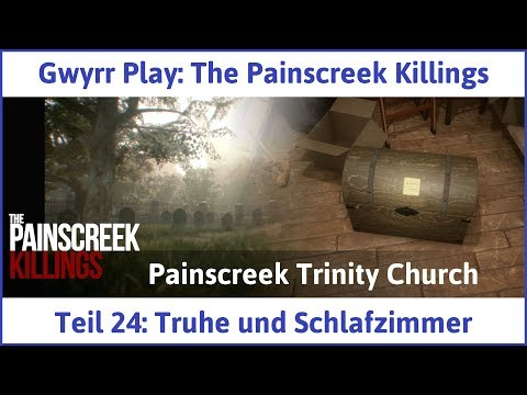 The Painscreek Killings Teil 24: Truhe und Schlafzimmer - Let's Play|Deutsch
