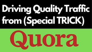 How to drive quality traffic to your website from Quora and boost your affiliate sales