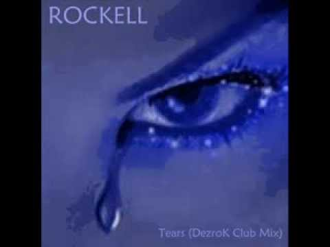 Rockell   Tears DezroK Club Mix Mp3