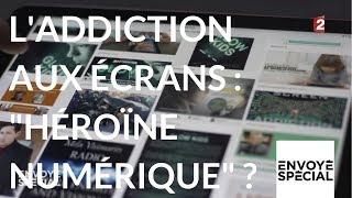 L'addiction aux écrans, héroïne numérique (Envoyé Spécial)