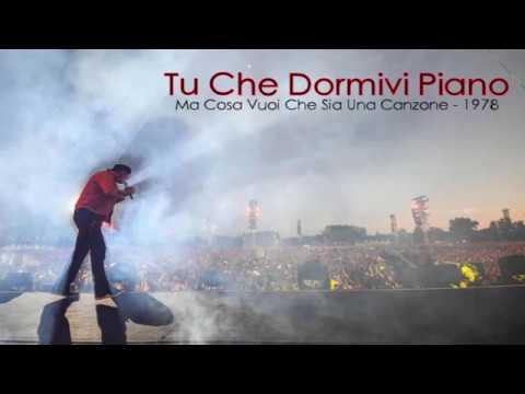 , title : 'Vasco Rossi - Tu Che Dormivi Piano (con testo)'
