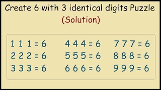 Make 6 with 3 Identical Digits Number Puzzle Solution