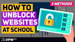 How to UNBLOCK websites at school | 3 EASY ways how to do it